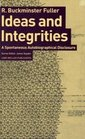 Ideas and Integrities A Spontaneous Autobiographical Disclosure