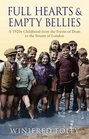 Full Hearts and Empty Bellies A 1920s Childhood from the Forest of Dean to the Streets of London