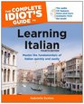 The Complete Idiot's Guide to Learning Italian Fourth Edition
