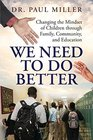 We Need To Do Better Changing the Mindset of Children Through Family Community and Education