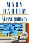 Alpine Journey (Emma Lord Bk. 10) (Large Print)