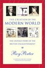 The Creation of the Modern World The Untold Story of the British Enlightenment