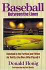 Baseball Between the Lines Baseball in the Forties and Fifties As Told by the Men Who Played It