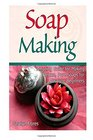 Soap Making: Amazing Guide for Making Deluxe, Pure Soaps for Absolute Beginners (Soap Making, soap making books, soap making natural)