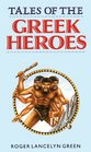Tales of the Greek Heroes Library Edition