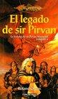 El legado de Sir Pirvan / The Wayward Knights La Historia De Sir Pirvan Wayward / the Story of Sir Pirvan Wayward