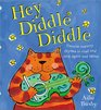 Hey, Diddle, Diddle: Favorite Nursery Rhymes to Read and Sing Again and Again!