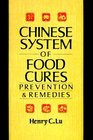 Chinese System of Food Cures: Prevention  Remedies