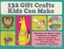 132 Gift Crafts Kids Can Make
