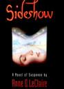 Sideshow  A Novel of Suspense