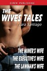 The Wives Tales The Miner's Wife / The Executive's Wife / The Lawman's Wife
