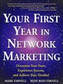 Your First Year in Network Marketing Overcome Your Fears Experience Success and Achieve Your Dreams