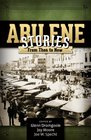 Abilene Stories From Then to Now