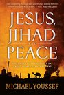 Jesus Jihad and Peace A Prophetic Vision for the Middle East