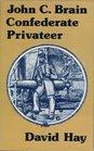 John CBrain Confederate Privateer