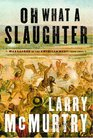 Oh What a Slaughter Massacres in the American West 1846--1890