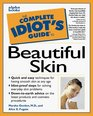Complete Idiot's Guide to Beautiful Skin
