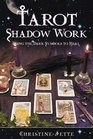 Tarot Shadow Work: Using the Dark Symbols to Heal