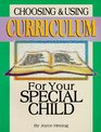 Choosing  Using Curriculum For Your Special Child