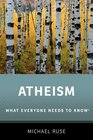 Atheism What Everyone Needs to Know