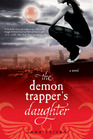 The Demon Trapper's Daughter (Demon Trappers, Bk 1)