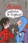 15 Ans Welcome to England