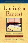 Losing a Parent : Passage to a New Way of Living