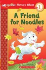 Scholastic Reader Picture Clue Level 1 Noodles A Friend for Noodles