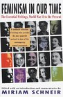 Feminism in Our Time  The Essential Writings World War II to the Present