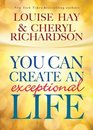 You Can Live An Exceptional Life Candid Conversations with Cheryl Richardson and Louise Hay