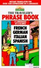 The Traveler's Phrase Book A Compendium of Commonly Used Phrases in French German Italian and Spanish