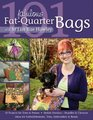 101 Fabulous Fat-Quarter Bags with M'Liss Rae Hawley: 10 Projects for Totes & Purses - Ideas for Embellishments, Trim, Embroidery & Beads - Stylish Finishes - Handles & Closures