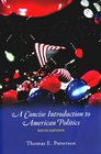 We the People A Concise Introduction to American Politics Sixth Edition