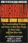 Guerrilla Trade Show Selling  New Unconventional Weapons and Tactics to Meet More People Get More Leads and Close More Sales