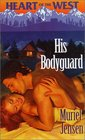 His Bodyguard (Heart of the West, Bk 4)