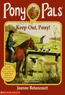 Keep Out, Pony!  (Pony Pals, No 12)