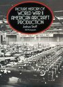 Picture History of World War II American Aircraft Production (Dover Books on Transportation, Maritime)