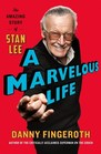 A Marvelous Life The Amazing Story of Stan Lee