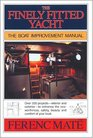 The Finely Fitted Yacht The Boat Improvement Manual Volumes 1 and 2