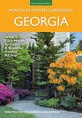 Georgia Month-by-Month Gardening What to Do Each Month to Have a Beautiful Garden All Year