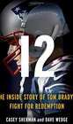 12 The Inside Story of Tom Brady's Fight for Redemption