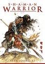 Shaman Warrior Volume 1