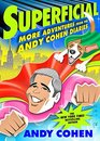 Superficial More Adventures from the Andy Cohen Diaries