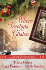 Where Treetops Glisten Three Stories of Heartwarming Courage and Christmas Romance During World War II