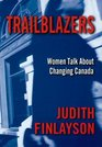 Trailblazers Women Talk About Changing Canada