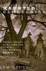 Haunted Cemeteries Creepy Crypts Spine-Tingling Spirits and Midnight Mayhem