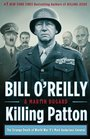 Killing Patton: The Strange Death of World War II\'s Most Audacious General