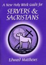 A New Holy Week Guide for Servers and Sacristans