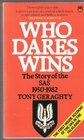 Who Dares Wins The Story of the Special Air Service 1950-1982