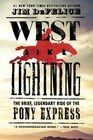 West Like Lightning The Brief Legendary Ride of the Pony Express